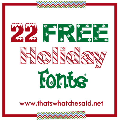 22 free holiday fonts that s what che said