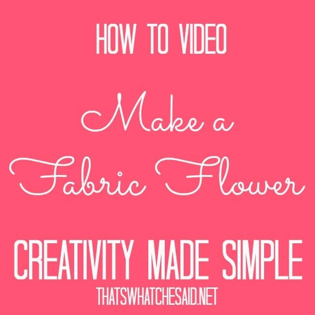 Create a fabric flower on thatswhatchesaid.net