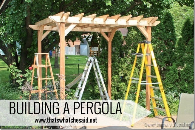 Building a Pergola with thatswhatchesaid.net