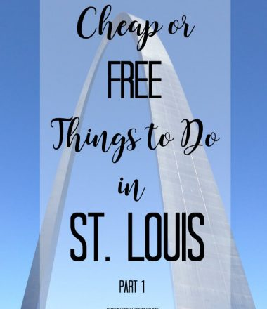 Cheap or Free Things to do in St. Louis - Part 1