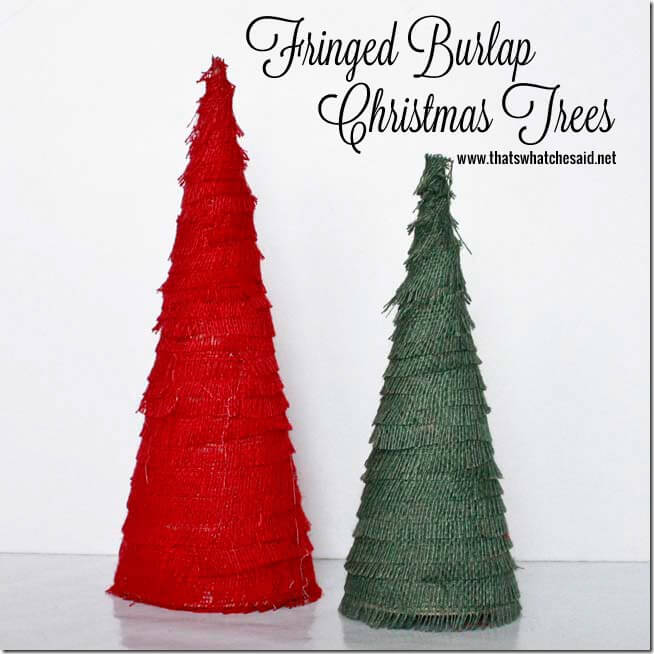 Burlap Fringed Christmas Trees from thatswhatchesaid.net