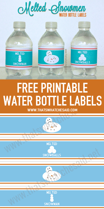 Free Printable Water Bottle Labels - Melted Snowmen from www.thatswhatchesaid.com