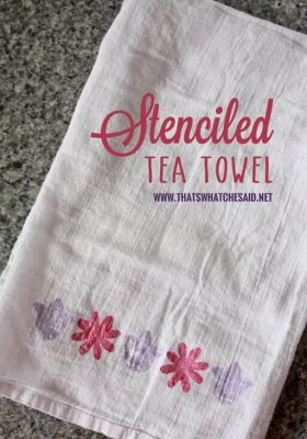 Stenciled Tea Towel. So easy to make and personalize!