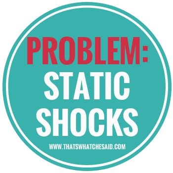 How to Get rid of Static Shocks at thatswhatchesaid.com