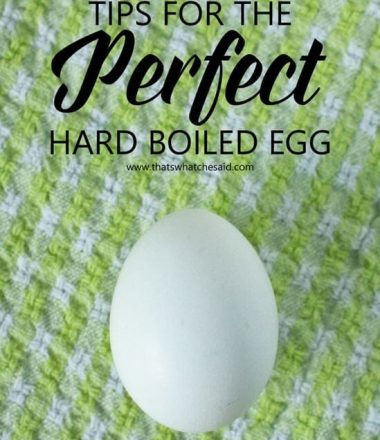 Tips for the Perfect Hard Boiled Egg every time!