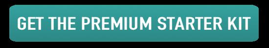 Get the Premium Starter Kit Now