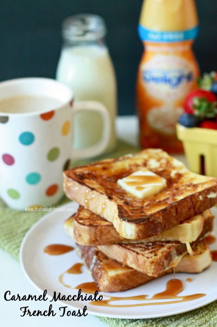 Caramel Macchiato French Toast Recipe at thatswhatchesaid.com