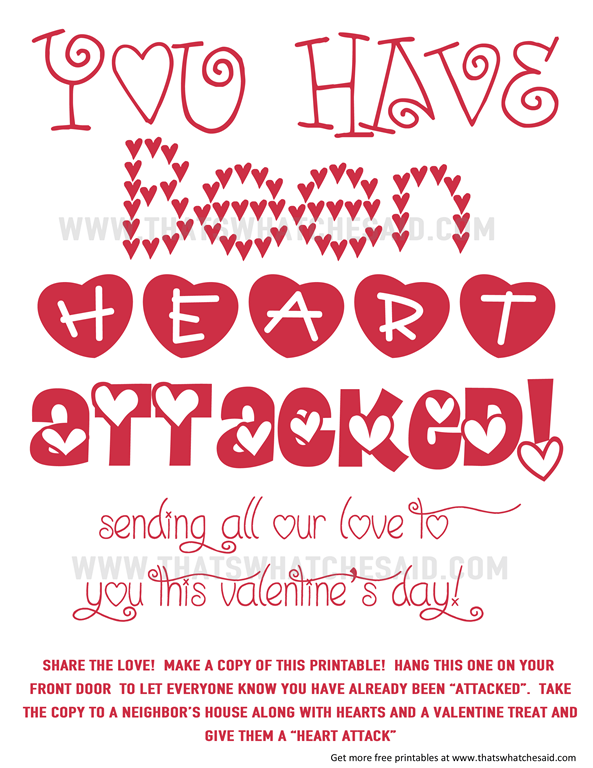 "You've Been Heart Attacked Free Neighbor Printable! Check out the details on how to spread love and give your neighbor's a ""heart attack""! www.thatswhatchesaid.com"