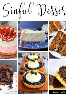 Sinful Desserts - Recipes from Monday Funday Link Party