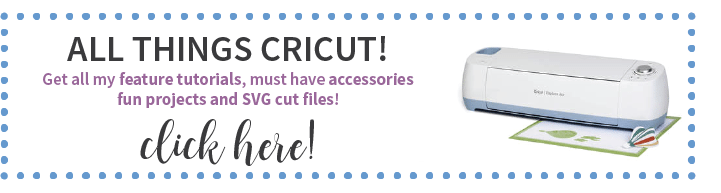 Click Here for Cricut Tutorials, Free Cut Files, Cricut Projects and more