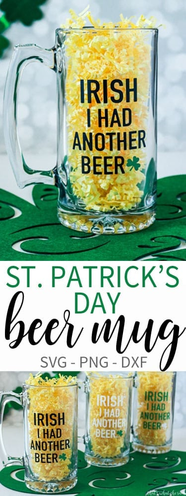 St Patrick's Day Beer Mug Idea - Irish I had more beer