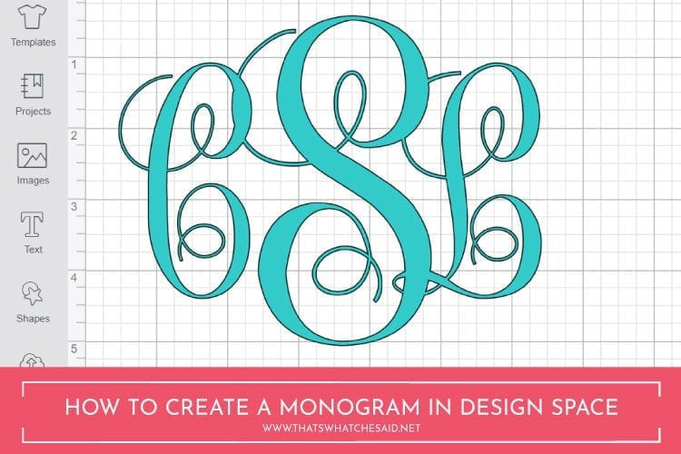 How to Make a Monogram Using Cricut Design Space