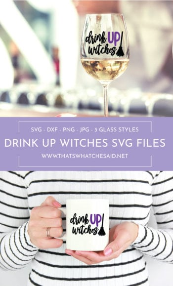 Drink Up Witches Halloween SVG Files