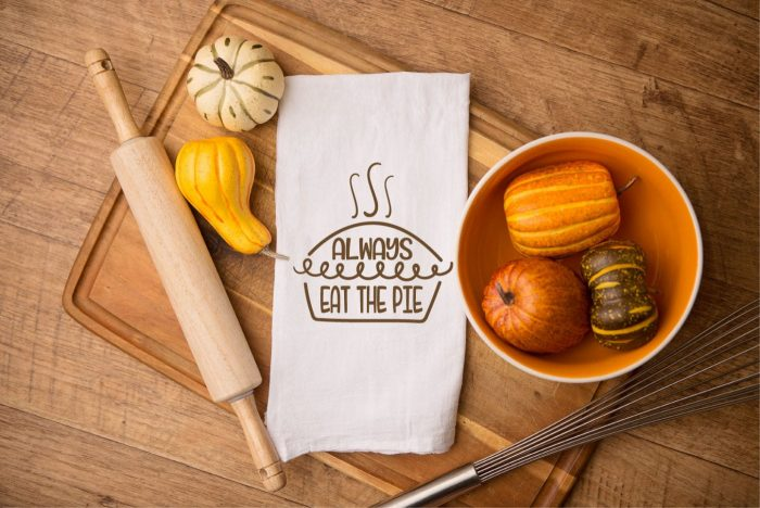 "Tea towel with ""Always eat the Pie: hand lettered sVG design in iron on"