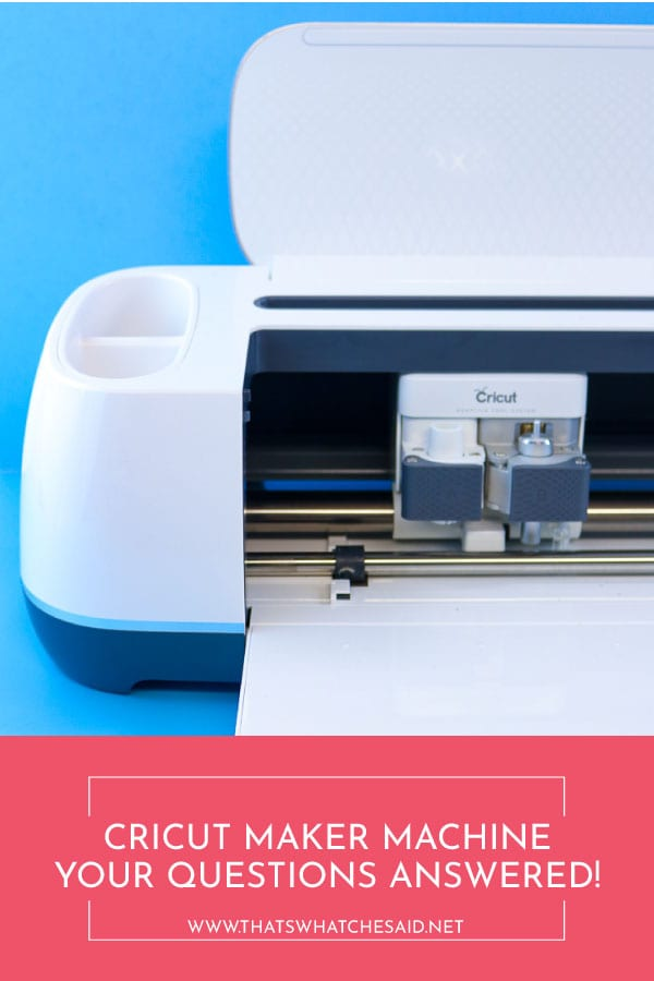 Cricut Maker Machine - Your Questions Answered and Everything You Need to Know!