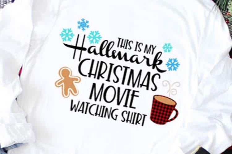 cab302ebce73d Hallmark Christmas Movie T-Shirt + SVG Hop - That s What  Che  Said...