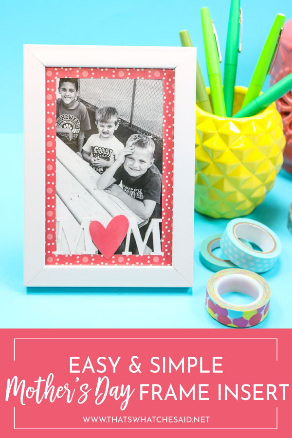Easy & Simple Mother's Day Frames