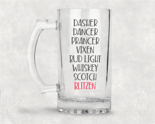 Glass Beer Mug with Vinyl Design of Dasher Dancer Prancer Vixen Bud Light Whiskey Scotch Blitzen on it in grey and red adhesive vinyl
