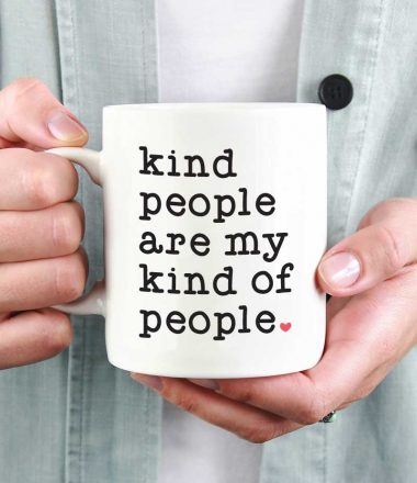 "Woman holding White Coffee Mug with Saying ""Kind People are My Kind of People"" in Vinyl - Square Format"