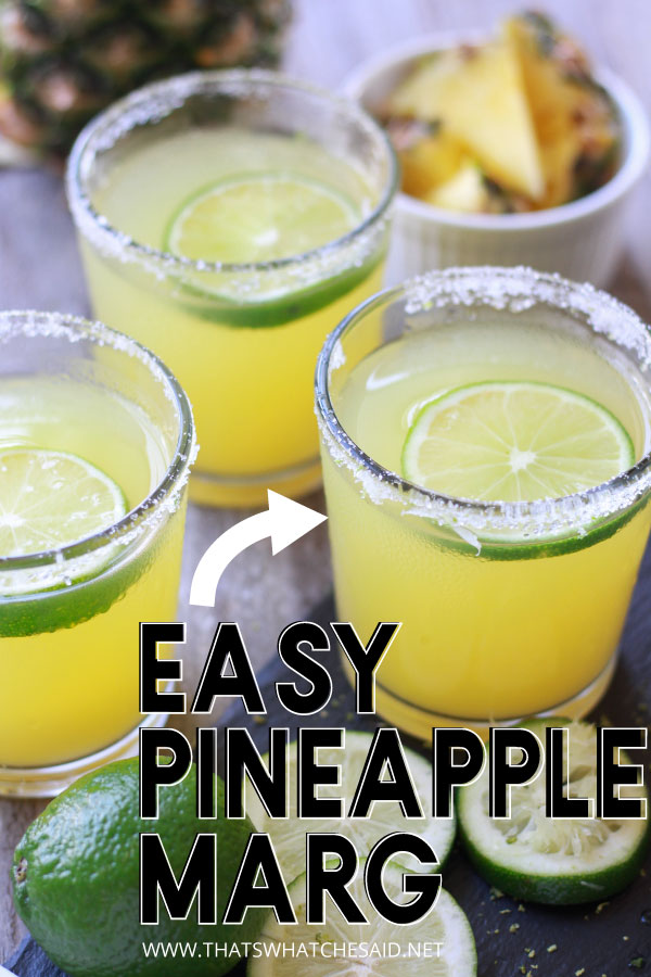 "3 Pineapple Margaritas with an arrow and the words ""easy Pineapple Marg"" for a Pin to Pinterest"