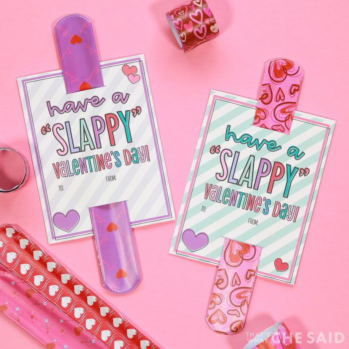 """Have a Slappy Valentine's Day"" Printable with a Slap bracelet. Square format"